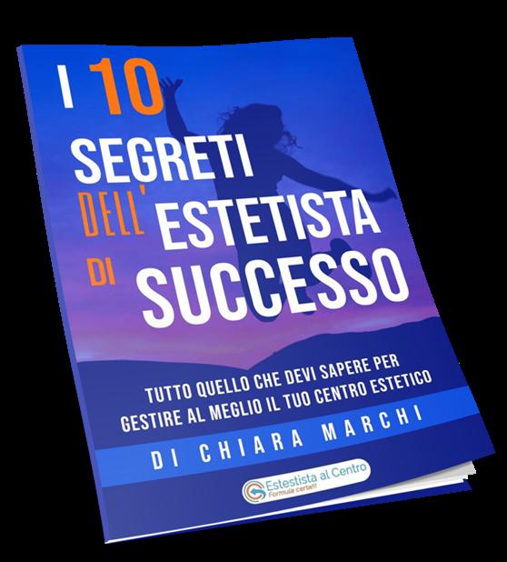 ebook I 10 segreti dell'estetista di successo Chiara Marchi Wellness Project Group Copertina
